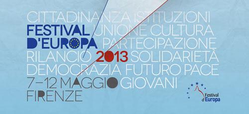 A Firenze il Festival d'Europa 2013 dal 7 al 12 maggio
