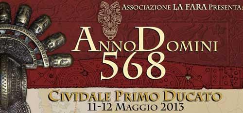 """Cividale del Friuli """"Anno Domini 568. Cividale Primo Ducato"""""""
