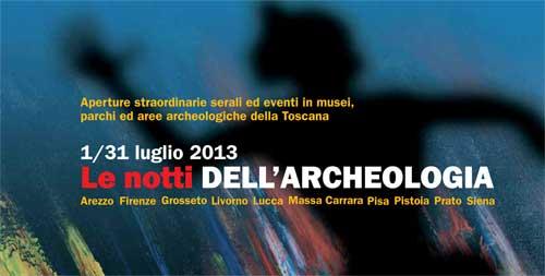 Toscana, dall'1 al 31 luglio torna Le Notti dell'Archeologia