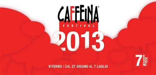 Viterbo. Dal 27 giugno Caffeina Festival 2013