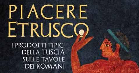 Piacere Etrusco, a Roma i prodotti tipici della Tuscia