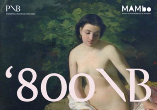 Arte. L'800 a Bologna nelle collezioni del Mambo e della Pinacoteca Nazionale