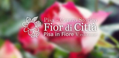Pisa in fiore, dall'11 al 13 aprile
