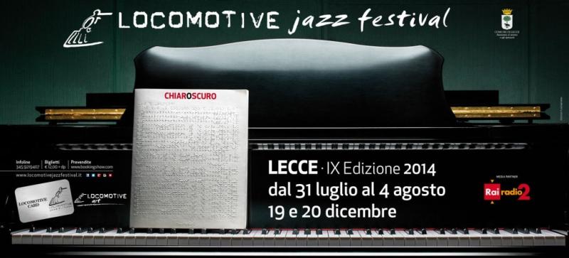 Il Locomotive Jazz Festival 2014 a Lecce dal 31 luglio al 4 agosto