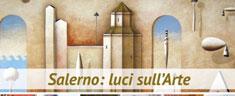 """Salerno: """"Luci sull'Arte"""""""